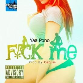 Yaa Pono – F*ck Me